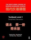 The Rouledge Course in Modern Mandarin Chinese Level 1, Simplified Characters - Claudia Ross, Meng Yeh, Baozhang He, Pei-chia Chen
