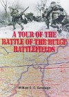 A Tour of the Bulge Battlefield - William Cavanagh
