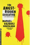 The Angst-Ridden Executive - Manuel Vazquez Montalban, Ed Emery