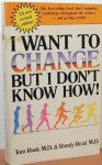 I Want to Change But I Don't Know How! - Tom Rusk