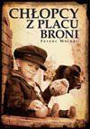 Chłopcy z Placu Broni - Ferenc Molnár
