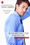 Romancing the Bachelor - Diane Alberts