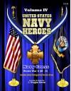 United States Navy Heroes - Volume IV: Navy Cross: WWII (M - Z) - C. Douglas Sterner