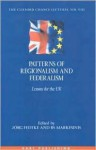 Patterns of Regionalism and Federalism: Lessons for the UK - The Clifford Chance Lectures: Volume 8 - Jörg Fedtke