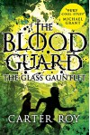 The Glass Gauntlet (Blood Guard) - Carter Roy