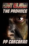 Ghost Soldiers: Volume 1: The Province - PP Corcoran