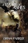 A Path of Ashes (The Path of Ashes Book 1) - Brian Parker, Aurora Dewater