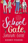 The School Gate Survival Guide - Kerry Fisher