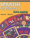 Spanish for Mastery 2: Entre Nosotros - Jean-Paul Valette, Rebecca M. Valette