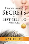 Proofreading Secrets of Best-Selling Authors - Kathy Ide