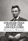 Stranger Than Fiction: The Lincoln Curse - Michael L. Williams