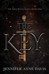 The Key (True Reign #1) - Jennifer Anne Davis
