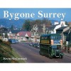 Bygone Surrey - Kevin McCormack