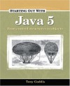 Starting Out with Java 5: From Control Structures to Objects - Tony Gaddis