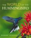 The World of the Hummingbird - Robert Burton