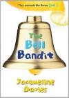 The Bell Bandit - Jacqueline Davies