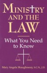Ministry and the Law: What You Need to Know - Mary Angela Shaughnessy
