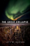 The Great Collapse by Jeff W. Horton (2010) Perfect Paperback - Jeff W. Horton