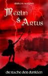 Artus und Merlin: Die Rache der Dunklen - Ulrike Madleen Walther, Isabell Schmitt-Egner