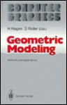 Geometric Modeling: Methods and Applications - H. Hagen, James Foley, M. Hosaka, M. Lucas, Jose Encarnacao, P.J.W. ten Hagen, Ketil Bo, R. Guedj, Frank Hopgood, D. Roller