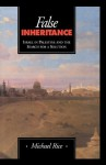 False Inheritance: Israel in Palestine and the Search for a Solution - Rice
