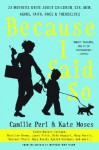 Because I Said So: 33 Mothers Write About Children, Sex, Men, Aging, Faith, Race, and Themselves - Kate Moses, Kate Moses