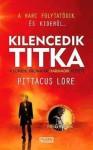 Kilencedik titka (Lorieni krónikák, #3) - Pittacus Lore, Illés Róbert