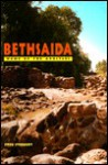 Bethsaida: Home of the Apostles - Fred Strickert