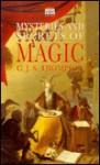 Mysteries and Secrets of Magic - C.J.S. Thompson