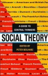 Social Theory: A Guide to Central Thinkers - Peter Beilharz