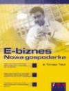 E-biznes : nowa gospodarka - Tomasz Teluk