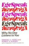EgoSpeak: Why No One Listens to You - Edmond G. Addeo, Robert E. Burger
