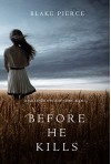 Before he Kills (A Mackenzie White Mystery-Book 1) - Blake Pierce