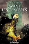 Avant les ténèbres: Chroniques de la mort blanche - Nicolas Cluzeau
