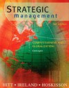 Strategic Management: Competitiveness and Globalization: Concepts (with InfoTrac) - Michael A. Hitt, R. Duane Ireland, Robert E. Hoskisson