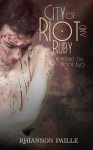 City of Riot and Ruby (Temperance Era) (Volume 2) - Rhiannon Paille