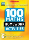 100 Maths Homework Activities For Year 6 - John Davis, Sonia Tibbatts, Julie Dyer, Richard Cooper