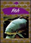 Fish (Our Living World) - Jenny E. Tesar