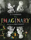 By A. F. Harrold The Imaginary [Hardcover] - A. F. Harrold