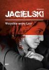 Wszystkie wojny Lary - Wojciech Jagielski