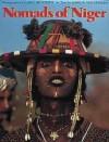 Nomads of Niger - Carol Beckwith, Angela Fisher