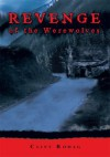 Revenge Of The Werewolves: Chronicles Of A Werewolf: Four - Clint Romag