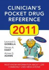 Clinician's Pocket Drug Reference 2011 - Leonard G. Gomella, Steven A. Haist, Aimee Gelhot Adams
