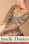 Masquerade Secrets - Janelle Daniels