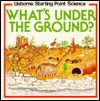 What's Under Ground - Susan Mayes, Brin Edwards, Mike Pringle, John Scorey