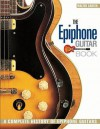 Epiphone Guitar Book, the: A Complete History of Epiphone Guitars - Walter Carter