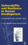 Vulnerability and Resilience in Human Development: A Festschrift for Ann and Alan Clarke - Barbara Tizard