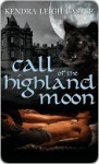 Call of the Highland Moon (The MacInnes Werewolves Trilogy, #1) - Kendra Leigh Castle