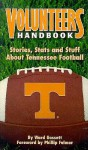 Volunteers Handbook: Stories, Stats and Stuff about Tennessee Football - Ward Gossett
