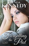Forgetting the Past (The Forgotten Trilogy Book 1) - Brenda Kennedy